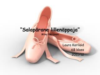"""""""Salapärane lillenäppaja"""" Mika Keränen"""