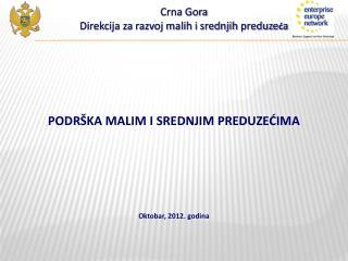 PODR ŠKA MALIM I SREDNJIM PREDUZEĆIMA Oktobar, 2012. godina