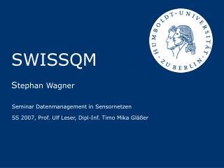 SWISSQM S tephan Wagner