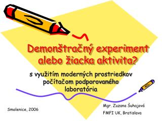 Demonštračný experiment alebo žiacka aktivita?