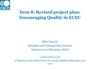 Item 8: Revised project plan: Encouraging Quality in ECEC Miho Taguma