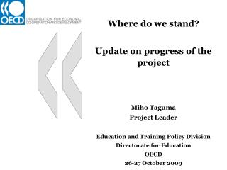 Where do we stand?  Update on progress of the project Miho Taguma Project Leader