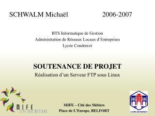 SCHWALM Michaël2006-2007 BTS Informatique de Gestion