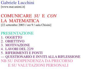 Gabriele Lucchini [mat.unimi.it] COMUNICARE   SU   E   CON LA  MATEMATICA
