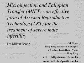 IVF Centre  Hong Kong Sanatorium & Hospital 2-4 Village Road, Happy Valley Hong Kong