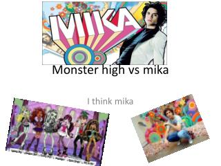 Monster high  vs mika