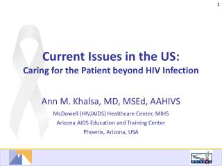 Current Issues in the US: Caring for the Patient beyond HIV Infection