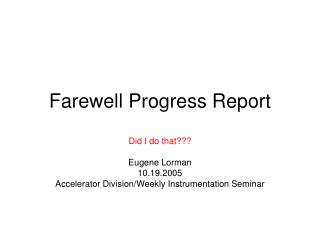 Farewell Progress Report