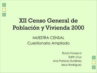 XII Censo General de Población y Vivienda 2000