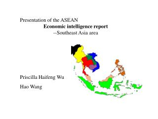 Presentation of the ASEAN Economic intelligence report --Southeast Asia area Priscilla Haifeng Wu