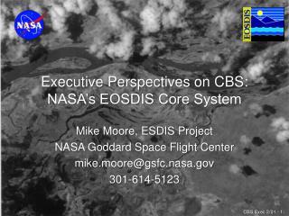 Executive Perspectives on CBS: NASA's EOSDIS Core System