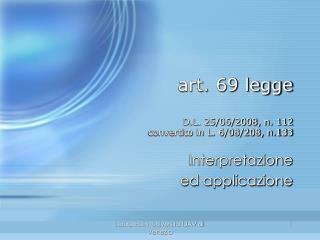 Art. 69 legge   D.L. 25