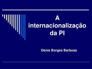 A internacionaliza  o da PI