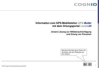 Information zum GPS-Mobiltelefon GPS-Butler  mit dem Ortungsportal Locate24   Unsere L sung zur Hilfebenachrichtigung  u