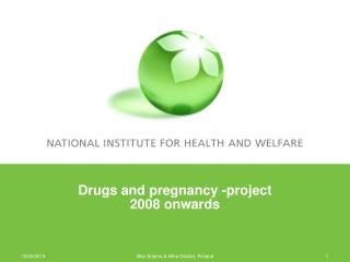Drugs and pregnancy -project 2008 onwards