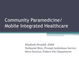 Community Paramedicine/ Mobile Integrated Healthcare