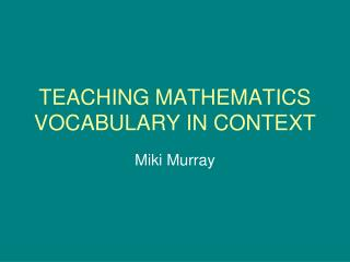 TEACHING MATHEMATICS VOCABULARY IN CONTEXT