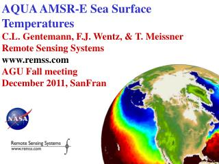 AQUA AMSR-E Sea Surface Temperatures C.L. Gentemann, F.J. Wentz, & T. Meissner