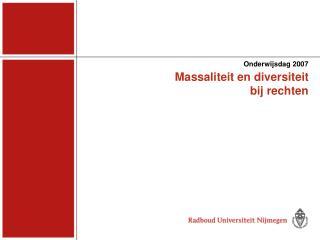 Massaliteit en diversiteit  bij rechten