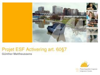 Projet ESF Activering art. 60§7