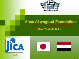 Anas Al-wogoud Foundation Japan International Cooperation Agency Mrs. Yoshida Miho