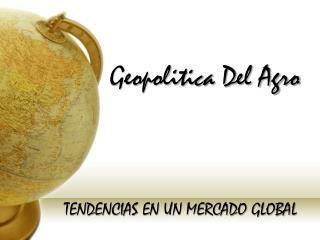 Geopolitica  Del Agro