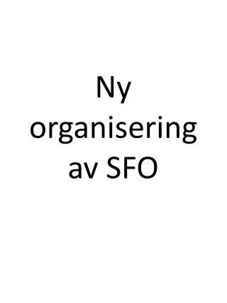 Ny organisering av SFO