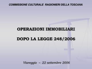 OPERAZIONI IMMOBILIARI   DOPO LA LEGGE 248