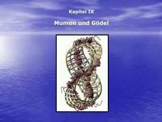 Kapitel IX Mumon und Gödel