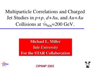 Michael L. Miller Yale University For the STAR Collaboration