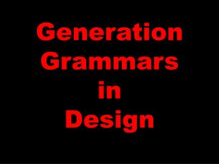 Generation Grammars in Design