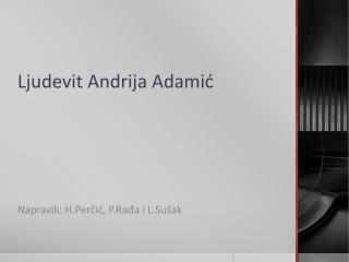 Ljudevit Andrija Adami?