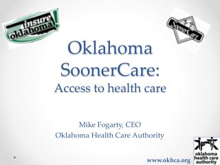 Oklahoma  SoonerCare:  Access to  h ealth care
