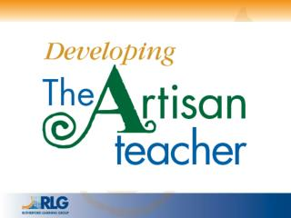 The Artisan Approach:  Capitalize on your talents and manage around your non-talents
