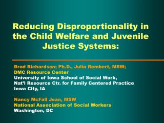 Reducing Disproportionality in the Child Welfare and Juvenile Justice Systems: