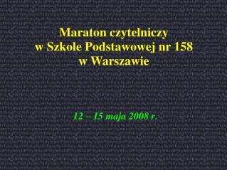 Maraton czytelniczy w Szkole Podstawowej nr 158 w Warszawie