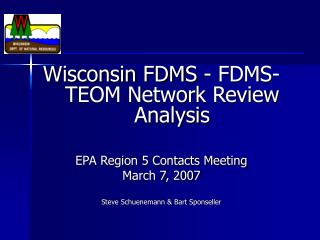 Wisconsin FDMS - FDMS-TEOM Network Review Analysis EPA Region 5 Contacts Meeting March 7, 2007