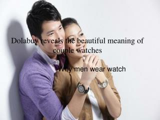 Dolabuy reveals the beautiful meaning of couple watches