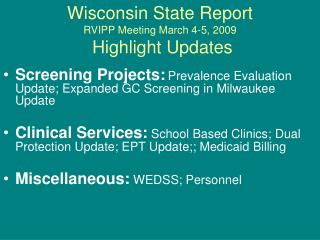 Wisconsin State Report RVIPP Meeting March 4-5, 2009  Highlight Updates