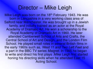 Director – Mike Leigh
