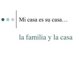 Mi casa es su casa…