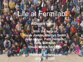Life at Fermilab