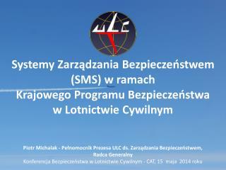 Piotr Michalak - Pełnomocnik Prezesa ULC ds. Zarządzania Bezpieczeństwem, Radca Generalny
