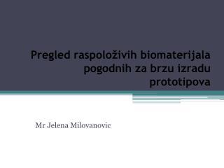 Pregled raspoloživih biomaterijala pogodnih za brzu izradu prototipova