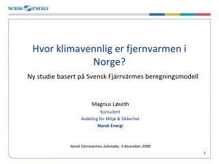 Hvor klimavennlig er fjernvarmen i Norge?
