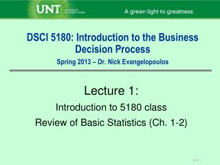 DSCI 5180: Introduction to the Business Decision Process Spring 2013 � Dr. Nick Evangelopoulos