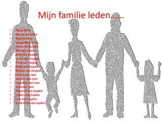 Mijn familie leden……