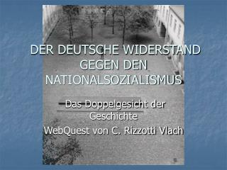 DER DEUTSCHE WIDERSTAND GEGEN DEN NATIONALSOZIALISMUS