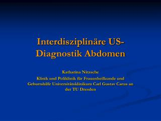 Interdisziplinäre US-Diagnostik Abdomen