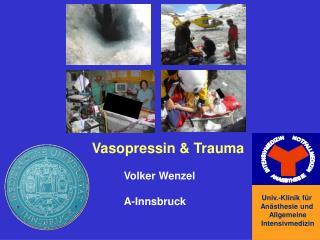 Vasopressin & Trauma Volker Wenzel A-Innsbruck